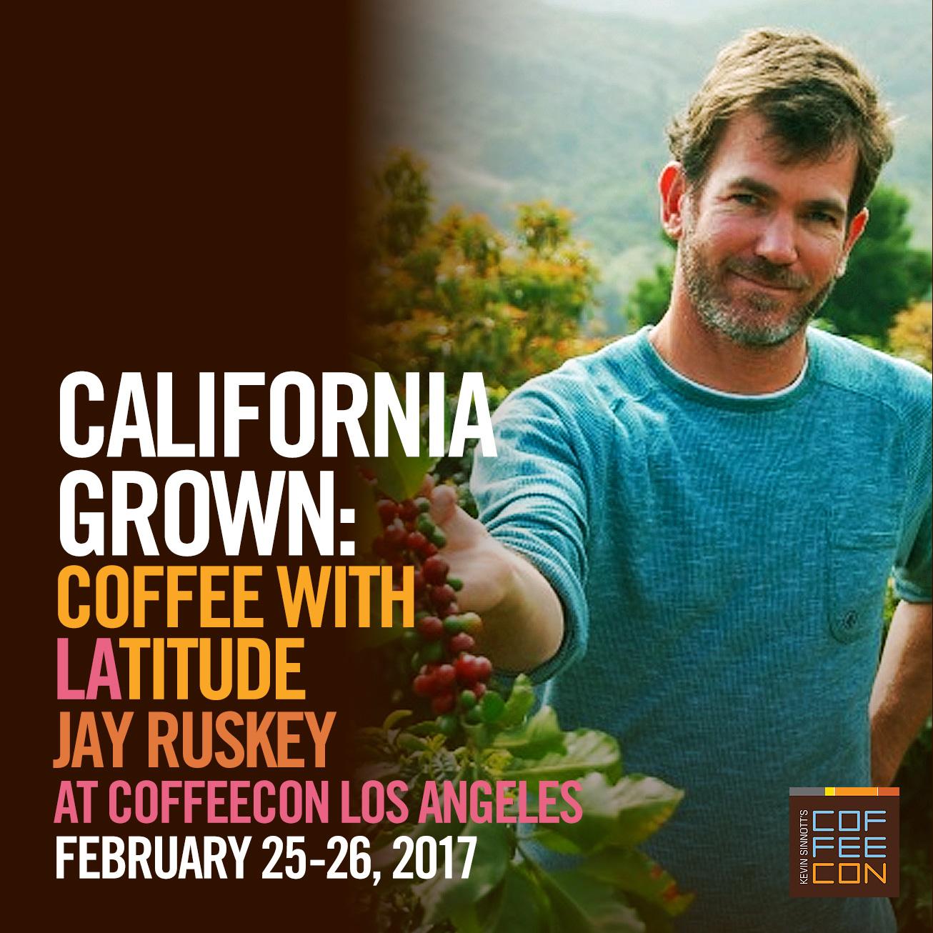 California Grown Coffee: Coffee with LAtitude at CoffeeConLA 2017